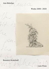 Ann Böttcher. Works 2000-2020. Ediz. illustrata - Coburn Tyler Kreuger Anders Ramos Filipa - wuz.it