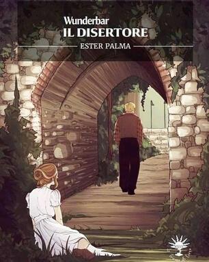 Il disertore. Wunderbar - Ester Palma - Libro - Le trame di Circe -   IBS