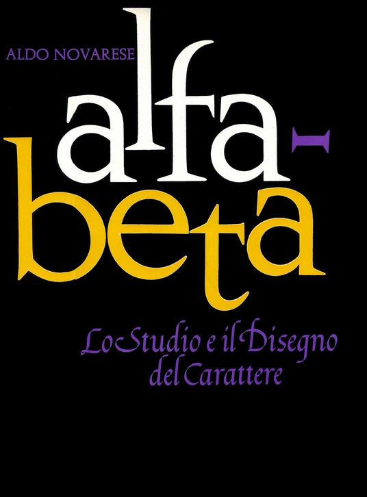 Alfa beta. Lo studio ed il disegno del carattere - Aldo Novarese - copertina