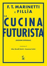 Libro La cucina futurista Filippo Tommaso Marinetti Fillia