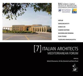 Italian architects Mediterranean forum. Beirut Arab University, Debbieh Campus, Faculty of Architecture Design & Built Environment. Vol. 7