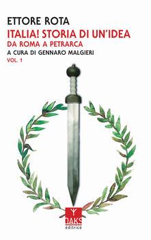 Ilmeglio-delweb.it Italia! Storia di un'idea. Vol. 1: Da Roma a Petrarca. Image