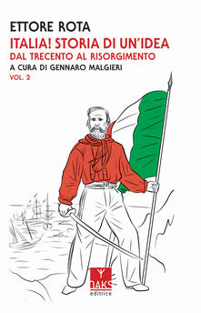 Festivalshakespeare.it Italia! Storia di un'idea. Vol. 2: Dal Trecento al Risorgimento. Image