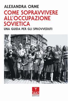 Voluntariadobaleares2014.es Come sopravvivere all'occupazione sovietica: una guida per gli sprovveduti Image