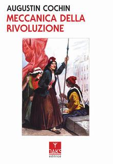 Meccanica della rivoluzione - Augustin Cochin - copertina