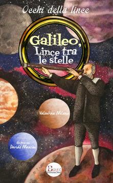 Nordestcaffeisola.it Galileo, lince tra le stelle. Un grande scienziato all'Accademia di Federico Cesi Image