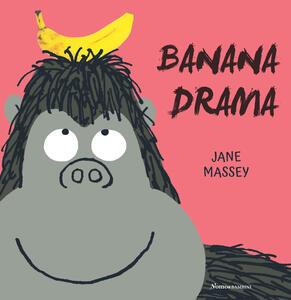 Banana drama. Ediz. illustrata - Jane Massey - copertina
