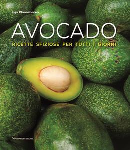 Avocado! Ricette sfiziose per tutti i giorni - Inga Pfannebecker - copertina