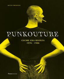 Punkouture. Cucire una rivolta (1976-1986). Ediz. illustrata.pdf