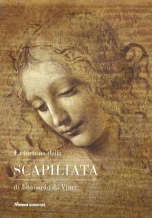La fortuna della Scapiliata di Leonardo da Vinci. Ediz. illustrata - Pietro C. Marani,Simone Verde - copertina