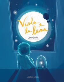 Nordestcaffeisola.it Viola e la luna. Ediz. illustrata Image