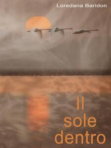 Il sole dentro - Loredana Baridon - ebook