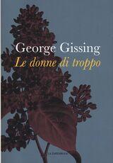 Libro Le donne di troppo George Gissing