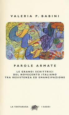 Winniearcher.com Parole armate. Le grandi scrittrici del Novecento italiano tra Resistenza ed emancipazione Image