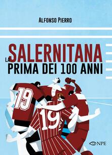 Equilibrifestival.it La Salernitana prima dei 100 anni Image
