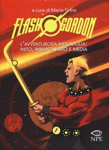 Rallydeicolliscaligeri.it Flash Gordon. L'avventurosa meraviglia: mito, immaginario e media Image