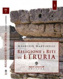 Martinelli Group Confezioni Srl.Religione E Riti In Etruria Maurizio Martinelli Libro