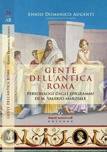 Gente dell'antica Roma. Personaggi dagli «Epigrammi» di M. Valerio Marziale