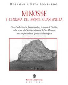 Minosse e l'enigma del Monte Guastanella