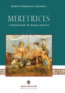 Lpgcsostenible.es Meretrices. Cortigiane di Roma antica. Ricerche sulla prostituzione in epoca romana Image