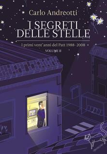I segreti delle stelle. I primi vent'anni del Patt 1988-2008. Vol. 2 - Carlo Andreotti - copertina