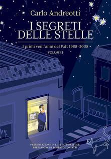 I I segreti delle stelle. I primi vent'anni del Patt 1988-2008. Vol. 1 - Carlo Andreotti - copertina