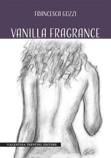 Vanilla fragrance - Francesca Gozzi - copertina