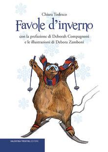 Favole d'inverno. Ediz. illustrata - Chiara Todesco - copertina