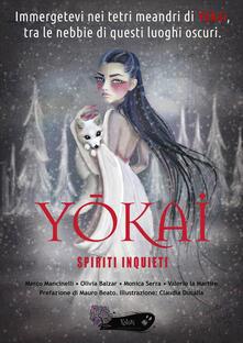 Yokai. Spiriti inquieti - Marco Mancinelli,Olivia Balzar,Monica Serra - copertina