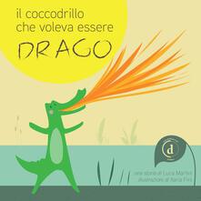 Letterarioprimopiano.it Il coccodrillo che voleva essere drago Image