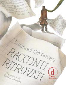 Racconti Ritrovati - Emanuel Carnevali,Emmanuele Pilia,Martina Marzadori - ebook