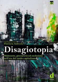 Steamcon.it Disagiotopia. Malessere, precarietà ed esclusione nel tardo capitalismo Image