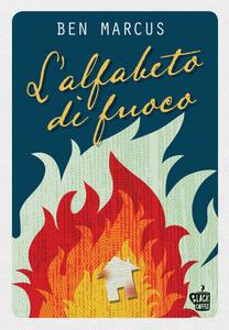 L' alfabeto di fuoco - Ben Marcus - copertina