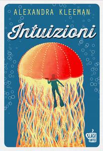 Intuizioni - Sara Reggiani,Alexandra Kleeman - ebook