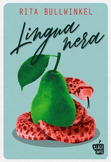 Lingua nera - Rita Bullwinkel,Leonardo Taiuti - ebook