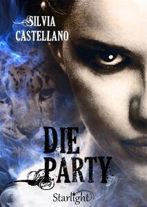 Die party - Silvia Castellano - ebook