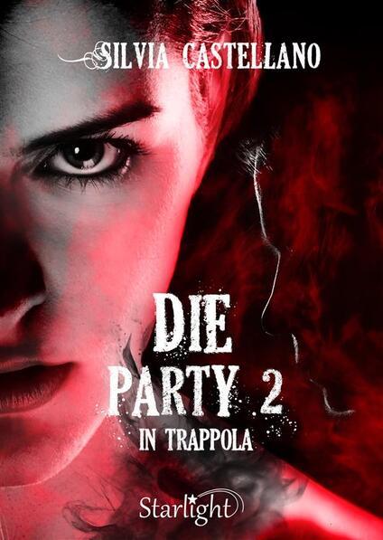 In trappola. Die party. Vol. 2 - Silvia Castellano - ebook