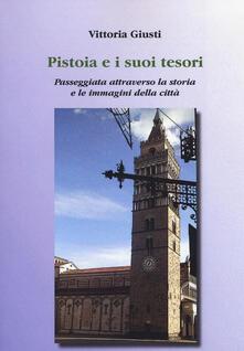 Amatigota.it Pistoia e i suoi tesori. Passeggiata attraverso la storia e le immagini della città Image