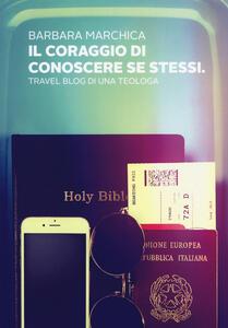 Il coraggio di conoscere se stessi. Travel blog di una teologa
