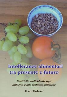Intolleranze alimentari tra presente e futuro. Reattività individuale agli alimenti e alle sostanze chimiche.pdf