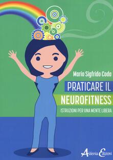 Letterarioprimopiano.it Praticare il neurofitness: istruzioni per una mente libera Image