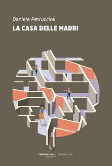 La casa delle madri - Daniele Petruccioli - ebook