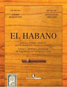 El habano. Lingua, storia, società di un prodotto transculturale-El habano. Lengua, historia, sociedad de un producto transcultural. Ediz. bilingue - copertina