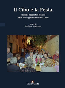 Il cibo e la festa. Pratiche alimentari festive nelle aree appenniniche del Lazio - copertina