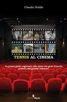 Camfeed.it Tennis al cinema. La prima guida ragionata allo sport dei gesti bianchi passato sul grande schermo Image