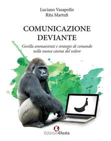 Mercatinidinataletorino.it Comunicazione deviante. Gorilla ammaestrati e strategie di comando nella nuova catena del valore Image