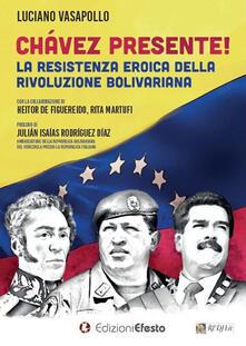 Osteriacasadimare.it Chávez presente! La resistenza eroica della rivoluzione bolivariana Image