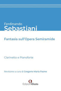Ferdinando Sebastiani. Fantasia sull'opera «Semiramide»