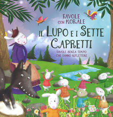 Il lupo e i sette capretti. Favole con morale. Ediz. a colori.pdf