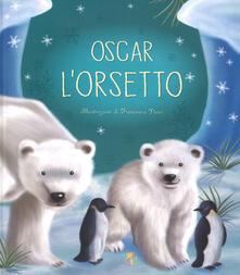 Milanospringparade.it Oscar l'orsetto. Ediz. a colori Image
